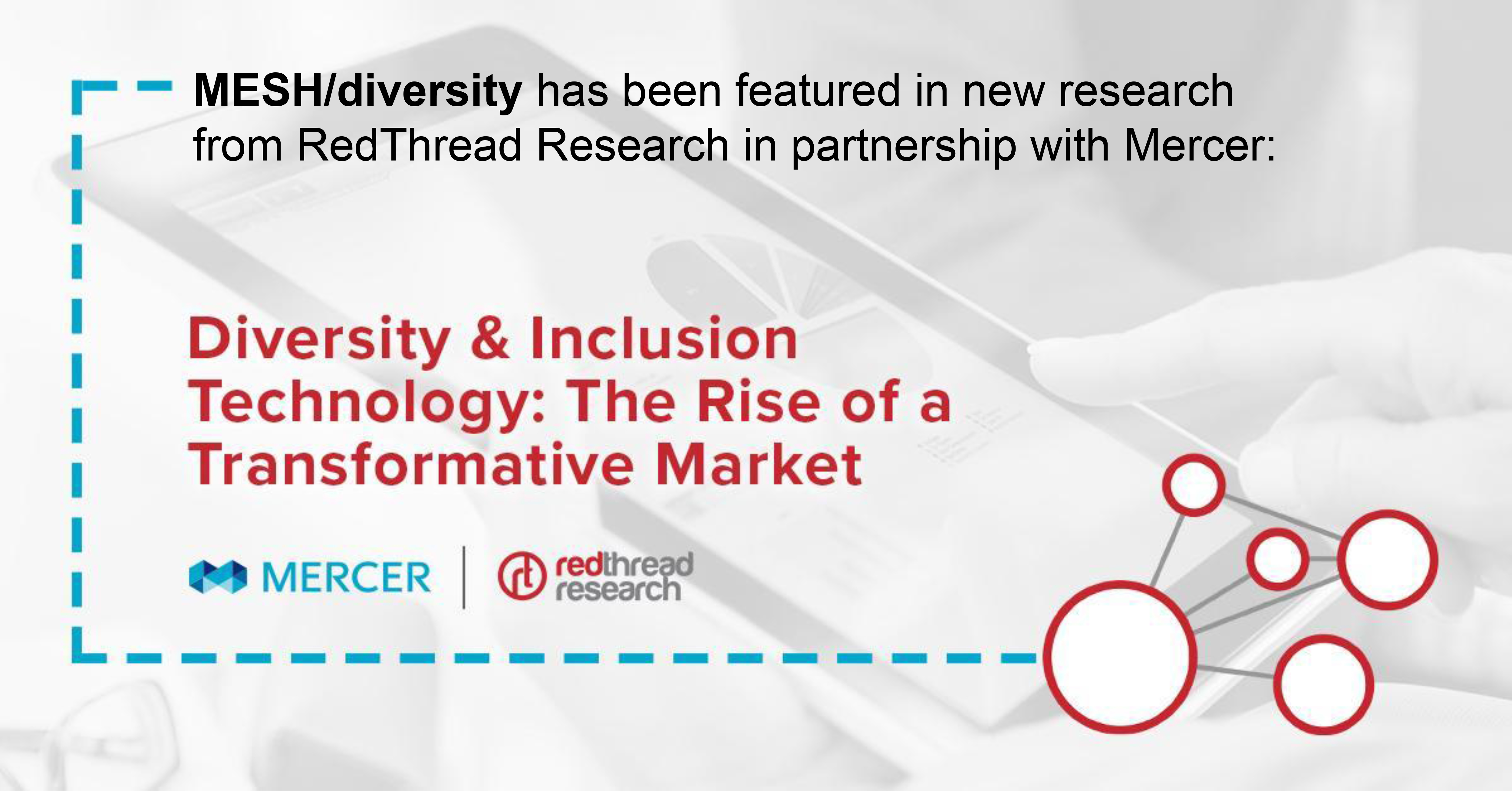MESH/diversity featured in a report by Mercer and RedThread Research
